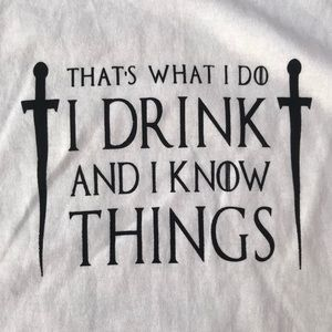 Other - Game Of Thrones I Drink and Know Things Shirt 2XL